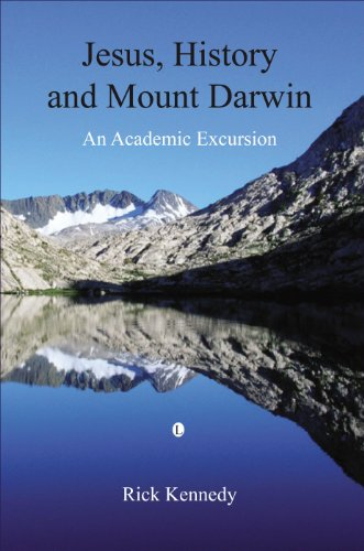 Jesus, History and Mount Darwin: An Academic Excursion