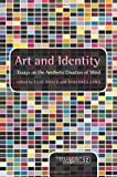 Art and Identity: Essays on the Aesthetic Creation of Mind (Consciousness, Literature & the Arts)