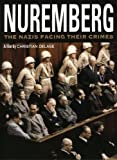 NUREMBERG:NAZIS FACING THEIR CRIMES