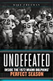 img - for Undefeated: Inside the 1972 Miami Dolphins' Perfect Season book / textbook / text book