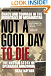 Not a Good Day to Die: The Untold Sto...