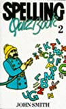 Spelling Quiz: Bk. 2 (0304300519) by Smith, John