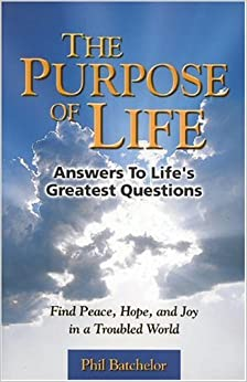 Purpose of Life: Answers to Life's Greatest Questions ...
