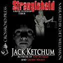 Stranglehold (       UNABRIDGED) by Jack Ketchum Narrated by Chet Williamson