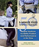 50 5-Minute Fixes to Improve Your Riding: Simple Solutions for Better Position and Performance in No Time