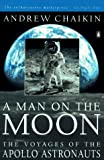 A Man on the Moon: The Voyages of the Apollo Astronauts (0140097066) by Andrew Chaikin