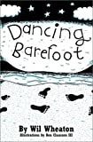 Dancing Barefoot: Five Short but True Stories About Life in the So-Called Space Age (0974116009) by Wheaton, Wil