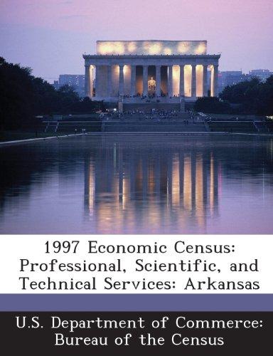 1997 Economic Census: Professional, Scientific, and Technical Services: Arkansas