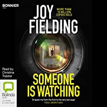 Someone Is Watching Audiobook by Joy Fielding Narrated by Christina Traister