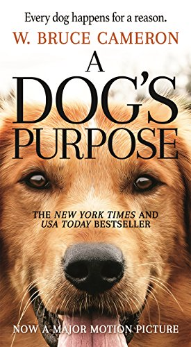 A Dog's Purpose (2010) (Book) written by W. Bruce Cameron