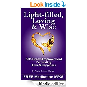 Light-Filled Loving & Wise: Self-Esteem Empowerment For Lasting Love and Happiness