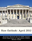 img - for Rice Outlook: April 2012 book / textbook / text book