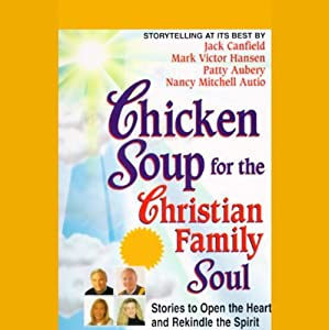 Chicken Soup for the Christian Family Soul Audiobook
