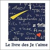 echange, troc Frédéric Baron - Le livre des Je t'aime