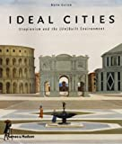 cover of Ideal Cities: Utopianism and the (un)built Environment: Utopianism and the (Un)built Environment