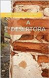 img - for A desertora (O Tao da busca II: Atrav s de vidas passadas Livro 6) (Portuguese Edition) book / textbook / text book