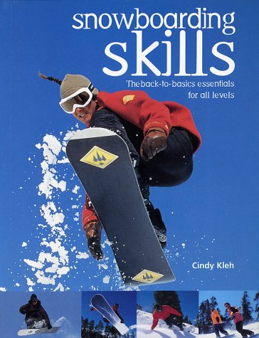 Image for Snowboarding Skills: The Back-To-Basics Essentials for All Levels
