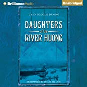 Daughters of the River Huong: Stories of a Vietnamese Royal Concubine and Her Descendants | [Uyen Nicole Duong]