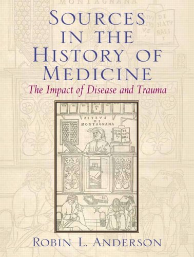 Sources in the History of Medicine: The Impact of Disease...