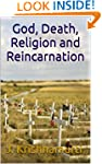 God, Death, Religion and Reincarnation