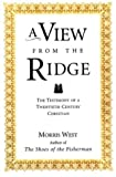 A View From the Ridge: The Testimony of a Twentieth-Century Christian (0006280226) by West, Morris