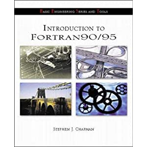 Introduction to FORTRAN 90/95 (McGraw-Hill&#39;s Best: Basic Engineering Series and Tools)