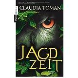 """Jagdzeit: Romanvon """"Claudia Toman"""""""