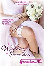 A Wedding In Somewhere (Somewhere, TX Saga Book 3)