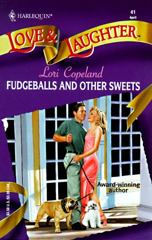 Image for Fudgeballs And Other Sweets (Harlequin Love & Laughter, No 41)