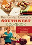 img - for The Low-fat Low-carb Southwest Cookbook book / textbook / text book