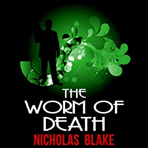 The Worm of Death: Nigel Strangeways, Book 14 | [Nicholas Blake]
