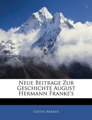 Neue Beitrage Zur Geschichte August Hermann Franke's