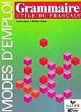 echange, troc Evelyne Bérard, Christian Lavenne - Grammaire utile du français : Niveau 1, livre de l'élève