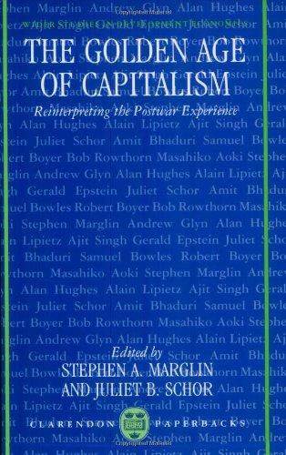 The Golden Age of Capitalism: Reinterpreting the Postwar Experience