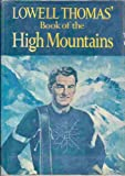 Lowell Thomas' book of the high mountains (1125211504) by Thomas, Lowell