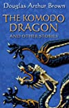 The Komodo dragon : and other stories
