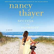 Secrets in Summer: A Novel Audiobook by Nancy Thayer Narrated by Amy McFadden