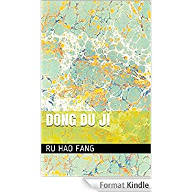 DONG DU JI: 东度记 (English Edition)