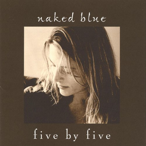 Naked Blue – Five By Five (2003) [FLAC]