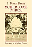 Mother Goose in Prose (0486420868) by Baum, L. Frank