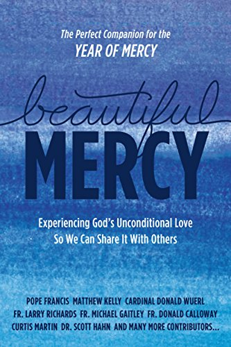 beautiful-mercy-experiencing-gods-unconditional-love-so-we-can-share-it-with-others-english-edition