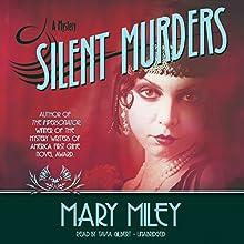 Silent Murders: Roaring Twenties , Book 2 (       UNABRIDGED) by Mary Miley Narrated by Tavia Gilbert