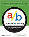 Always Be Testing: The Complete Guide...