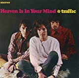 Heaven Is In Your Mind (Remastered U.S. Vers.) by Traffic (2000)