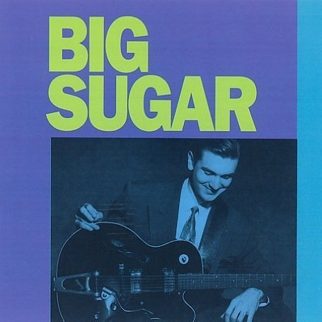Big Sugar - Tommy Johnson