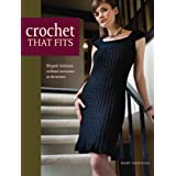 Crochet that fits Shaped fashions without increases or decreases: The Easy No Increase or Decrease Way to Make Shaped Garments: Shaped Fashions Without Increases or Decreasesby Mary Jane Hall