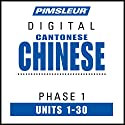 Chinese (Can) Phase 1, Units 1-30: Learn to Speak and Understand Cantonese Chinese with Pimsleur Language Programs Speech by  Pimsleur Narrated by  Pimsleur