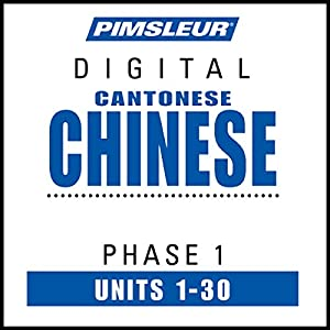 Chinese (Can) Phase 1, Units 1-30: Learn to Speak and Understand Cantonese Chinese with Pimsleur Language Programs | [ Pimsleur]