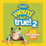 National Geographic Kids Magazine Weird But True! 2: Another 301 Outrageous Facts