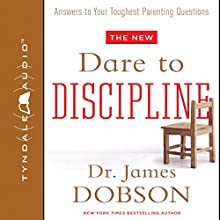 The New Dare to Discipline Audiobook by James C. Dobson Narrated by Mike Trout